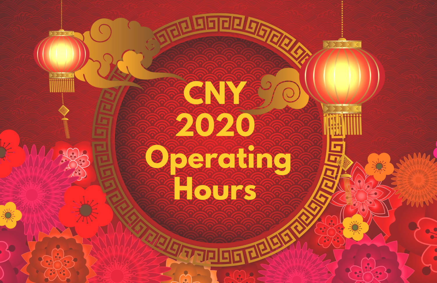 Chinese New Year 2020 Operating Hours